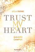 Trust My Heart - Golden-Campus-Trilogie, Band 1 Jugendbücher;Liebesromane - Ravensburger