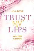 Trust My Lips - Golden-Campus-Trilogie, Band 2 Jugendbücher;Liebesromane - Ravensburger