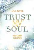 Trust My Soul - Golden-Campus-Trilogie, Band 3 Jugendbücher;Liebesromane - Ravensburger