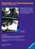 Materialien zur Unterrichtspraxis - Hans-Georg Noack: Rolltreppe abwärts Jugendbücher;Brisante Themen - Ravensburger
