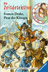 The Time Detectives (Vol. 14): Francis Drake, the Queen's Pirate - image 1 - Click to Zoom