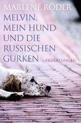Melvin, mein Hund und die russischen Gurken - Bild 1 - Klicken zum Vergößern