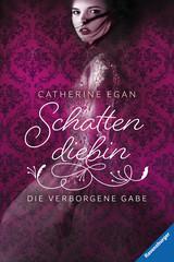 Schattendiebin, Band 1: Die verborgene Gabe Bücher;Jugendbücher - Bild 1 - Ravensburger