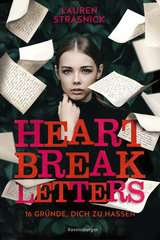 Heartbreak Letters. 16 Gründe, dich zu hassen - Bild 1 - Klicken zum Vergößern