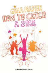 How to catch a star - Bild 1 - Klicken zum Vergößern