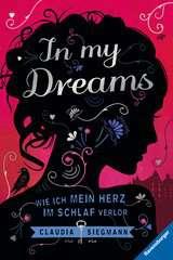 In My Dreams. Wie ich mein Herz im Schlaf verlor - Bild 1 - Klicken zum Vergößern