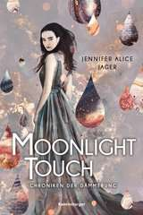 Chroniken der Dämmerung, Band 1: Moonlight Touch - Bild 1 - Klicken zum Vergößern