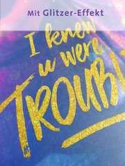 I Knew U Were Trouble - Bild 6 - Klicken zum Vergößern