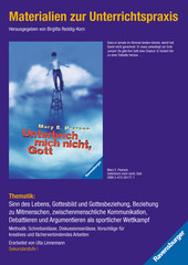Materialien zur Unterrichtspraxis - Mary E. Pearson: Unterbrich mich nicht, Gott - Bild 1 - Klicken zum Vergößern