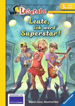 Leute, ich werd  Superstar! Kinderbücher;Erstlesebücher - Bild 1 - Ravensburger