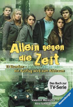 38043 Abenteuerbücher Allein gegen die Zeit. 13 Stunden - ein Ausflug wird zum Albtraum von Ravensburger 1