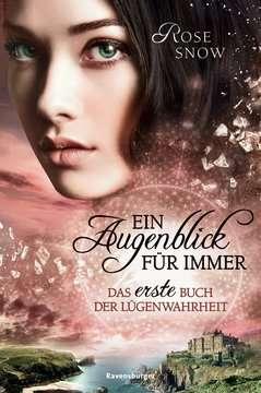 Ein Augenblick für immer. Das erste Buch der Lügenwahrheit, Band 1 Jugendbücher;Fantasy und Science-Fiction - Bild 1 - Ravensburger