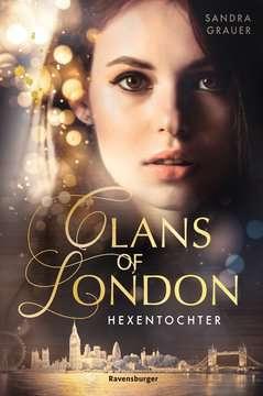 Clans of London, Band 1: Hexentochter Jugendbücher;Fantasy und Science-Fiction - Bild 1 - Ravensburger