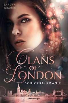 Bücherblog. Rezension. Buchcover. Clans of London - Schicksalsmagie (Band 2) von Sandra Grauer. Fantasy. Ravensburger Verlag.