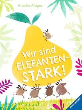 Wir sind elefantenstark! Kinderbücher;Bilderbücher und Vorlesebücher - Bild 1 - Ravensburger