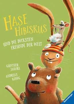 44720 Bilderbücher und Vorlesebücher Hase Hibiskus und die dicksten Freunde der Welt von Ravensburger 1
