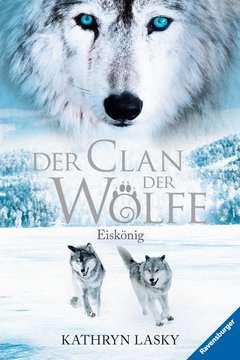 47586 Kinderliteratur Der Clan der Wölfe 4: Eiskönig von Ravensburger 1