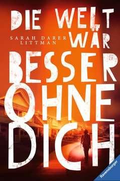 Die Welt wär besser ohne dich Jugendbücher;Brisante Themen - Bild 1 - Ravensburger