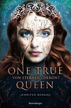 47973 Liebesromane One True Queen, Band 1: Von Sternen gekrönt von Ravensburger 1