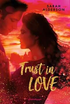 Trust in Love Jugendbücher;Liebesromane - Bild 1 - Ravensburger