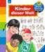 Kinder dieser Welt Kinderbücher;Wieso? Weshalb? Warum? - Bild 1 - Ravensburger