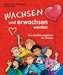 Wachsen und erwachsen werden Kinderbücher;Kindersachbücher - Bild 1 - Ravensburger