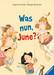 Was nun, June? Baby und Kleinkind;Bücher - Bild 1 - Ravensburger