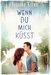 Wenn du mich küsst Jugendbücher;Liebesromane - Bild 1 - Ravensburger