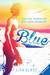 Blue. Kann eine Sommerliebe dein Leben verändern? Bücher;Jugendbücher - Bild 1 - Ravensburger